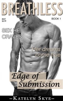 Breathless: Edge Of Submission (BDSM Billionaire)