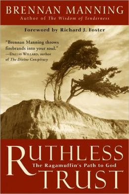 Ruthless Trust: The Way of the Ragamuffin
