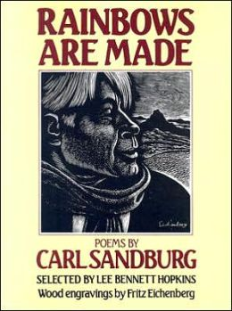 Rainbows Are Made: Poems by Carl Sandburg