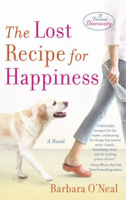 Barbara O'Neal's novel The Lost Recipe for Happiness