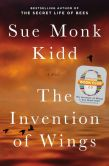 Book Cover Image. Title: The Invention of Wings:  A Novel, Author: Sue Monk Kidd