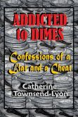 Addicted to Dimes (Confessions of a Liar and a Cheat)