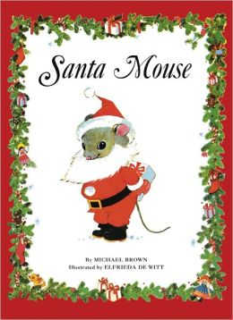Santa Mouse By Michael Brown 9781435139596 NOOK Book