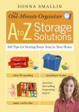 Book Cover Image. Title: The One-Minute Organizer A to Z Storage Solutions:  500 Tips for Storing Every Item in Your Home, Author: Donna Smallin
