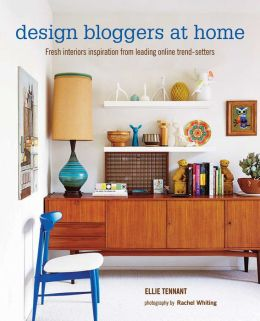 Design Bloggers at Home: Fresh interiors inspiration from leading online trend setters