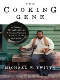 Title details for The Cooking Gene by Michael W. Twitty - Available