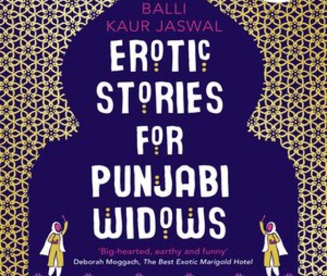 Erotic Stories For Punjabi Widows By Balli Kaur Jaswal  C2 B7 Overdrive Rakuten Overdrive Ebooks Audiobooks And Videos For Libraries