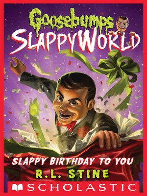 Slappy Birthday To You By R L Stine Overdrive Ebooks Audiobooks And Videos For Libraries And Schools