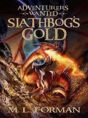 Slathbog S Gold By M L Forman 183 Overdrive Rakuten