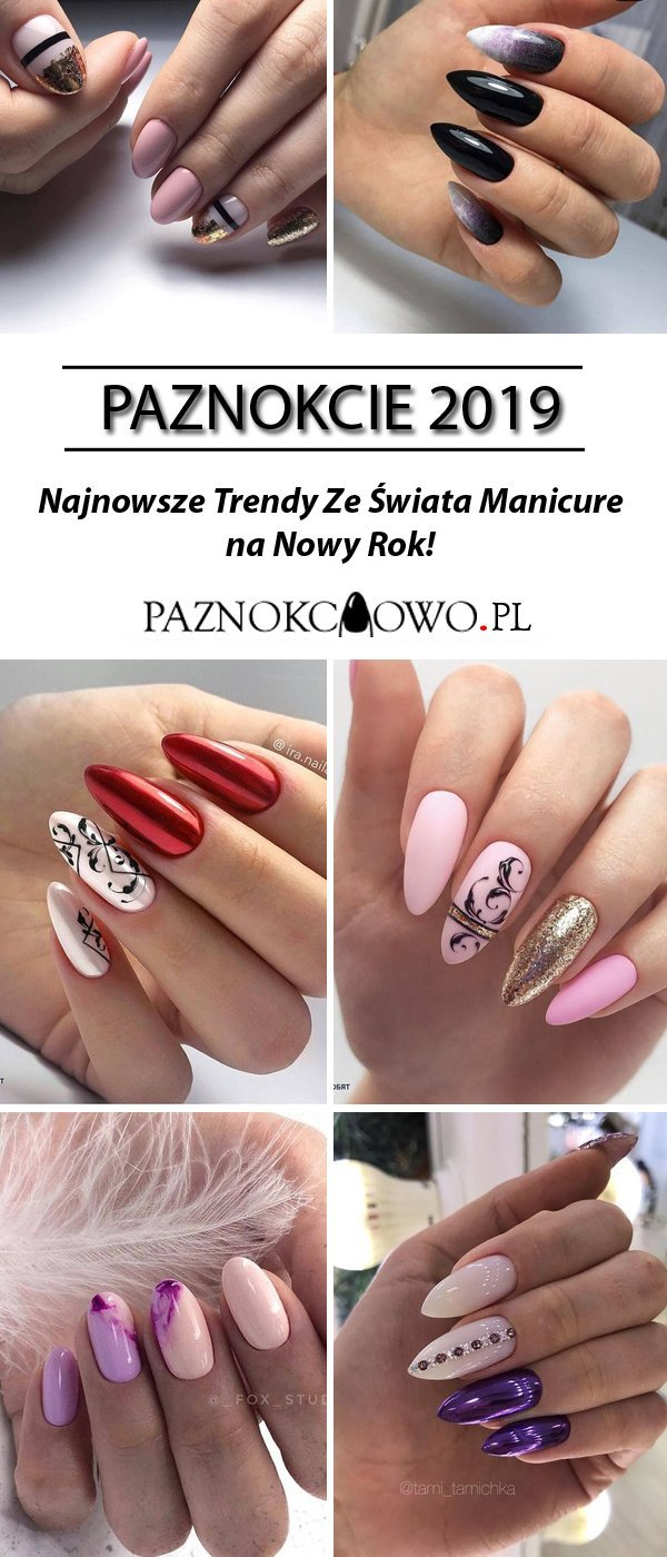Paznokcie 2019 Najnowsze Trendy Ze Swiata Manicure Na Na Stylowi Pl