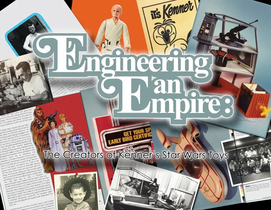 Engineering An Empire The Creators Of Kenner S Star Wars Toys