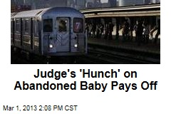 Judge's 'Hunch' on Abandoned Baby Pays Off