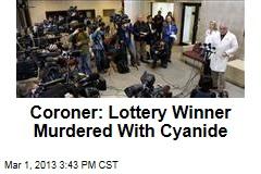 Coroner: Lottery Winner Murdered With Cyanide
