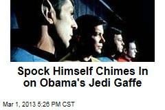 Spock Himself Chimes In on Obama's Jedi Gaffe