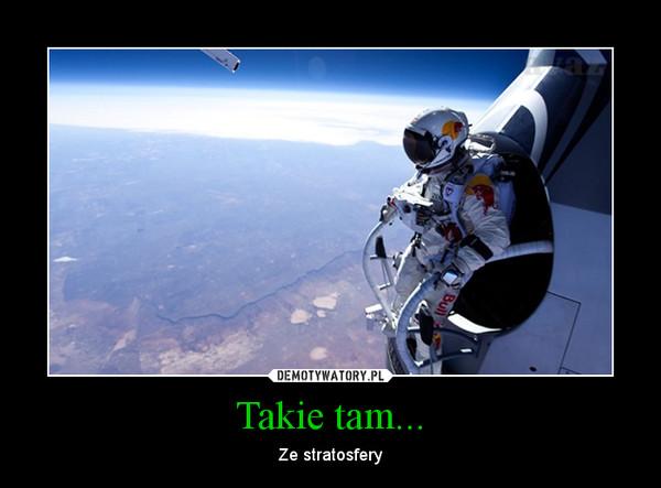 Takie tam... – Ze stratosfery