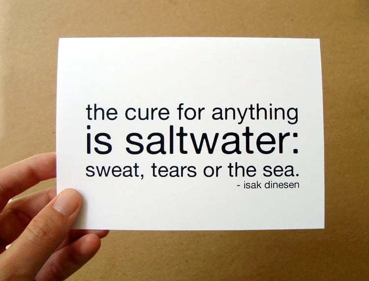 the cure for anything is saltwater . sympathy quote card / mini print - letterhappy