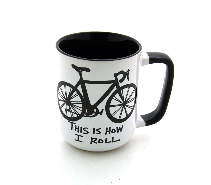 Bike Mug Bicycle This is How I Roll