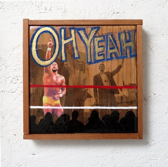 """OH YEAH"" politically charged acrylic mixed media."