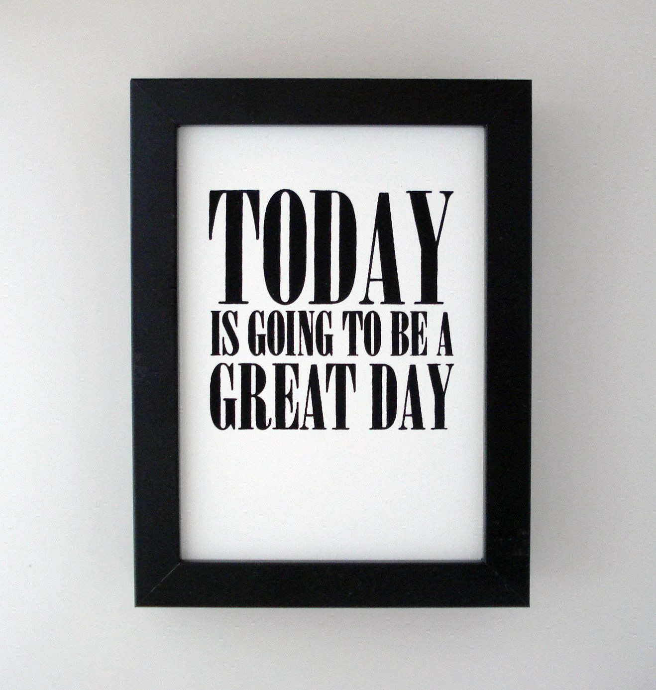 today is going to be a great day mini print - black