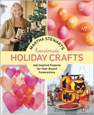 Martha Stewart's Handmade Holiday Crafts: 225 Inspired Projects for Year-Round Celebrations by Martha Stewart Living Magazine: Book Cover