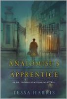 The Anatomist's Apprentice: A Dr. Thomas Silkstone Mystery