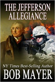 The Jefferson Allegiance by Bob Mayer: NOOK Book Cover