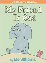 My Friend Is Sad (Elephant and Piggie Series) by Mo Willems: Book Cover