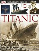 Titanic (Eyewitness Books Series)