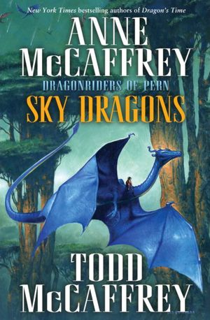 Sky Dragons (Dragonriders of Pern Series)
