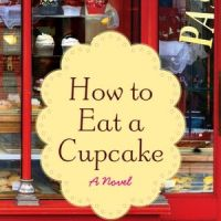TLC Book Review: How To Eat A Cupcake by Meg Donohue