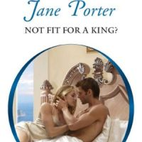 Book Review: Not Fit For A King by Jane Porter + Giveaway!!!