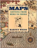 Maps by Harvey Weiss: Book Cover