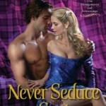New Release: Never Seduce a Scot by Maya Banks