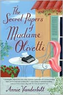 The Secret Papers of Madame Olivetti by Annie Vanderbilt: Book Cover