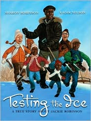 Testing the Ice: A True Story About Jackie Robinson by Sharon Robinson: Book Cover
