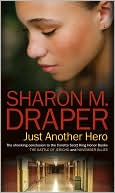 Just Another Hero by Sharon M. Draper: Book Cover
