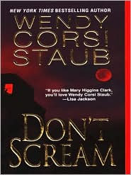 Don't Scream by Wendy Corsi Staub: NOOK Book Cover