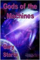 Gods of the Machines by Gary Starta: NOOK Book Cover