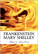 Frankenstein Mary Shelley by Mary Shelley: Book Cover