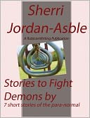 Stories to Fight Demons By by Sherri Jordan-Asble: NOOKbook Cover