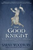 The Good Knight (A Gareth and Gwen Medieval Mystery)