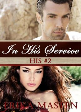 In His Service: His #2 (A Billionaire Domination Serial)