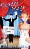 Deadly Magic (A Grace Holliday Cozy Mystery)