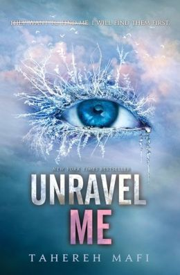 Unravel Me (Shatter Me Series #2)