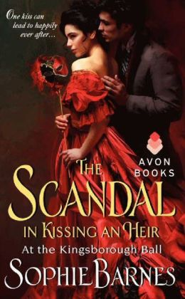 The Scandal in Kissing an Heir: At the Kingsborough Ball