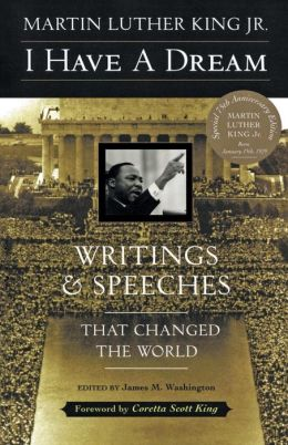 I Have A Dream (Writings & Speeaches That Changed The World)