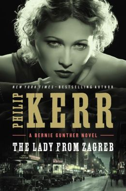 The Lady from Zagreb (Bernie Gunther Series #10)