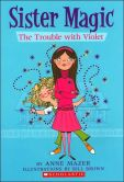 Trouble with Violet (Sister Magic Series #1)