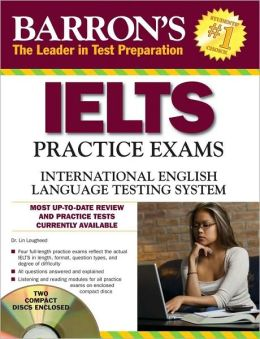 Barron's IELTS Practice Exams with Audio CDs: International English Language Testing System Lin Lougheed