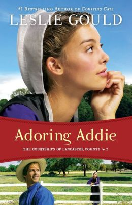 Adoring Addie (Courtships of Lancaster County Series #2)